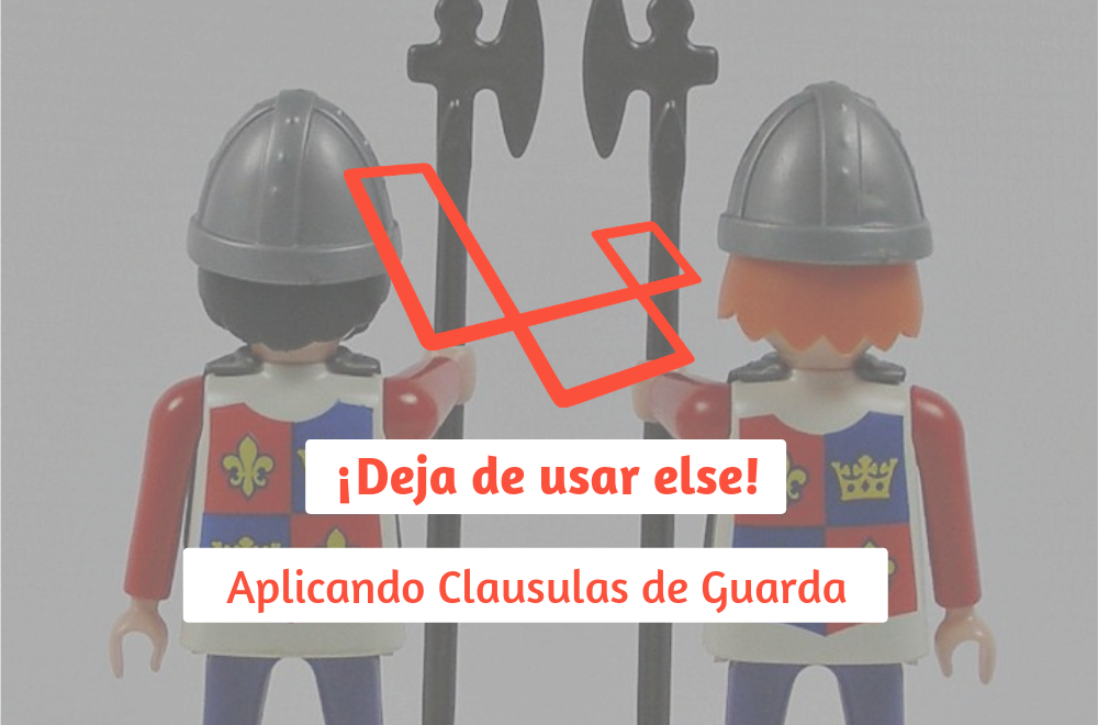 Clausulas de Guarda en Laravel