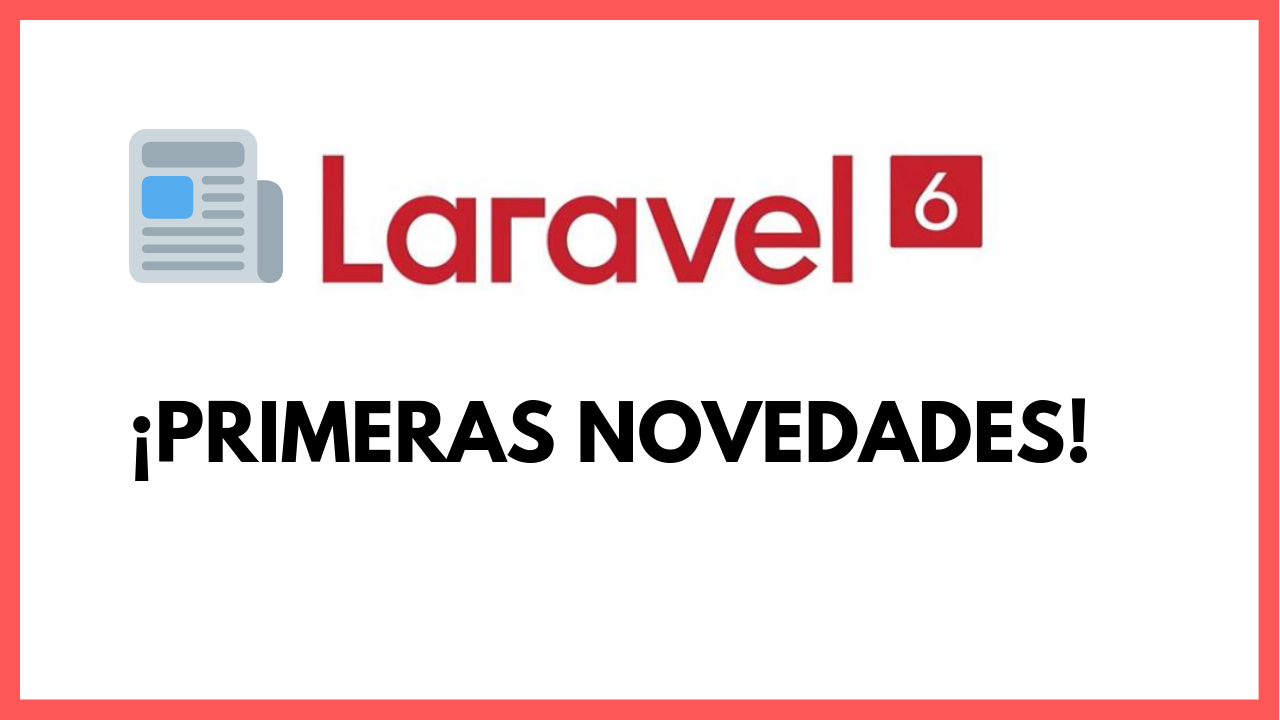 Novedades en Laravel 6