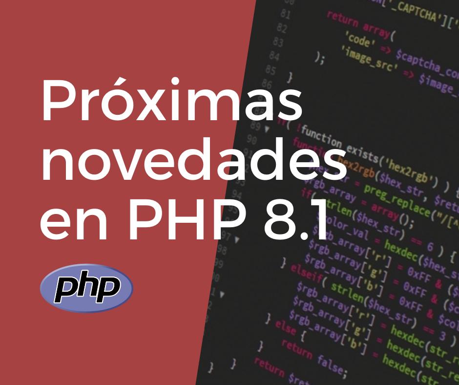 Próximas novedades en PHP 8.1