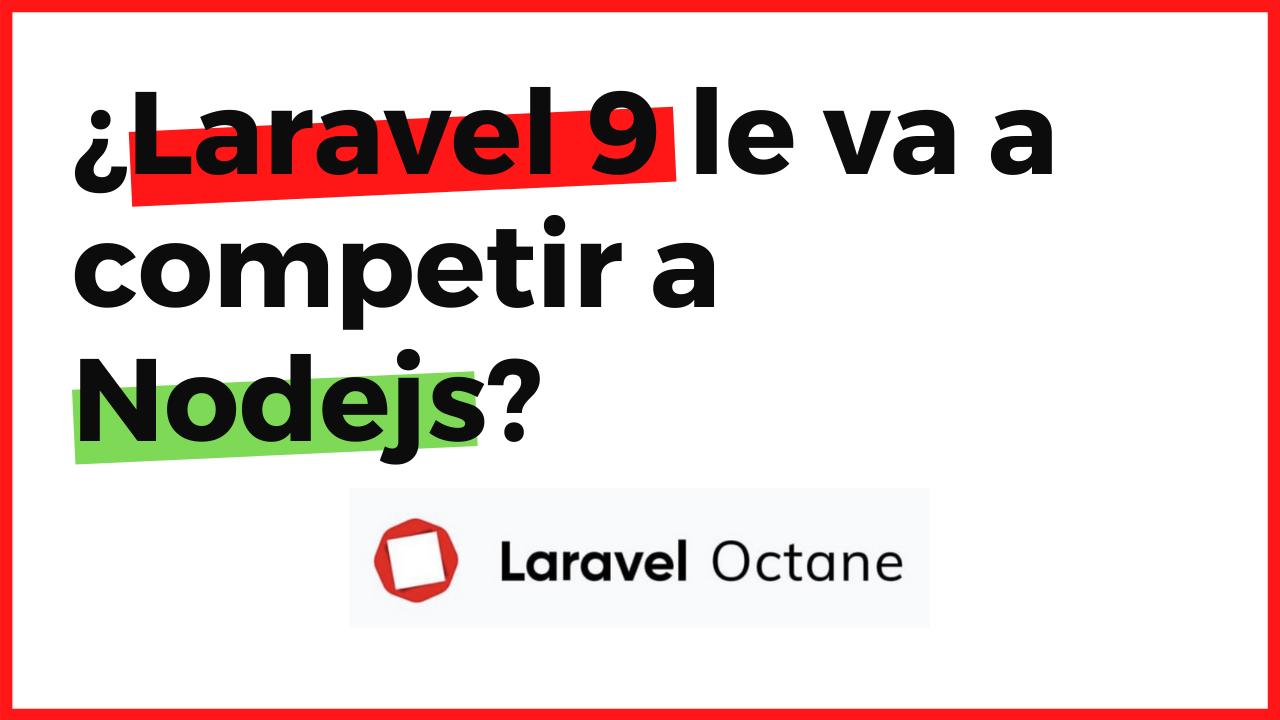 Noticias en Laravel: ¡¿Se viene Laravel a la velocidad de Nodejs?!